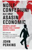 Noile confesiuni ale unui asasin economic, John Perkins