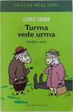 "TURMA VEDE URMA - THRILLER OVIN de LEONIE SWANN , COLECTIA "" RASUL LUMII "" , 2008"