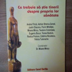 CE TREBUIE SA STIE TINERII DESPRE PROPRIA LOR SANATATE de MIOARA MINCU , 2005