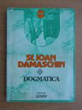SF. IOAN DAMASCHIN - DOGMATICA (1993, traducere de Preot Dumitru Fecioru)