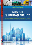Cumpara ieftin Servicii si utilitati publice. Economie. Management. Strategii. Politici