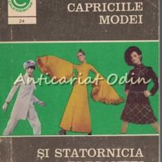Capriciile Modei Si Statornicia Elegantei - Aneta Dumitriu