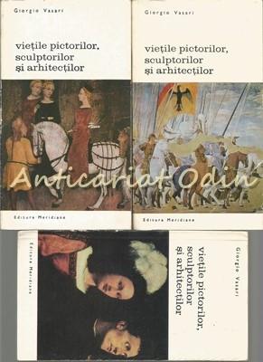 Vietile Pictorilor, Sculptorilor Si Arhitectilor I-III - Giorgio Vasari foto
