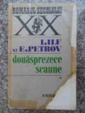 Douasprezece Scaune - I. Ilf E. Petrov ,533563