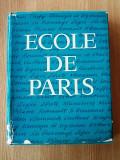 Cumpara ieftin ECOLE DE PARIS, SON HISTOIRE , SON EPOQUE, RAYMOND NACENTA, format mare, color