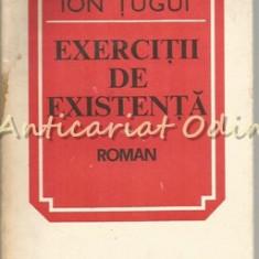 Exercitii De Existenta. Roman - Ion Tugui