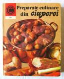 """""""PREPARATE CULINARE DIN CIUPERCI"""", Elena Poleac, 1981. Colectia CALEIDOSCOP 133"""