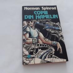 Copiii Din Hamelin - Norman Spinrad  rf17/1