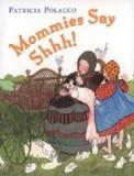 Mommies Say Shh!