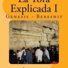 La Tora Explicada I: Genesis - Bereshit