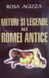Mituri si legende ale Romei antice - Rosa Agizza