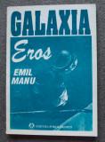 Emil Manu - Galaxia Eros (cu dedicație/ autograf)
