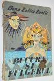 Bucura si fulgerul - Elena Zafira Zanfir 1979 Iasi