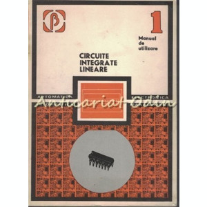 Circuite Integrate Lineare. Manual de Utilizare I - A. Vatasanu, M. Bodea