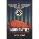 Inhumanities: Nazi Interpretations of Western Culture - David B. Dennis