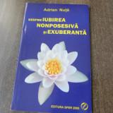 Adrian Nuta  - Despre iubirea nonposesiva si exuberanta