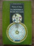 FRANCES A. YATES - ILUMINISMUL ROZICRUCIAN - humanitas, 1998