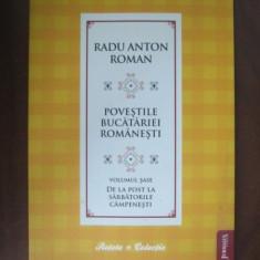 POVESTILE BUCATARIEI ROMANESTI VOL.VI, DE LA POST LA SARBATORILE CAMPENESTI - RADU ANTON ROMAN