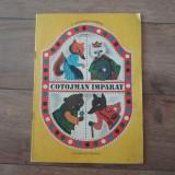 Cotojman imparat - C. S. Nicolaescu Plopsor  (1984 )stare  buna