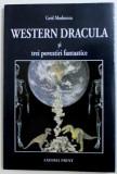 WESTERN DRACULA SI POVESTIRI FANTASTICE de GRID MODORCEA , 2010 , DEDICATIE *