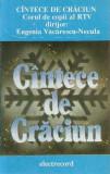 Caseta Corul de copii al RTV Cîntece De Crăciun, originala, ELECTRECORD