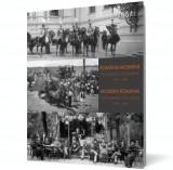 Romania Moderna. Documente fotografice 1859-1949 (Modern Romania. Photographic documents 1859-1949)