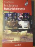 IN CAUTAREA ROMANIEI PIERDUTE - GEORGE RADULESCU 14 DIALOGURI LA MASA ADEVARULUI