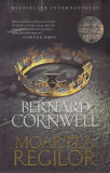 Moartea regilor   Bernard Cornwell