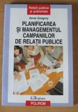 Planificarea si managementul campaniilor de relatii publice - Anne Gregory, Polirom