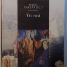 TRAVESTI de MIRCEA CARTARESCU , EDITIA A II-A , 2002