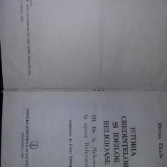 Istoria credintelor si ideilor religioase(vol.3)Mircea Eliade,1988,T.GRATUIT