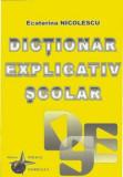 Cumpara ieftin Dictionar explicativ scolar/Ecaterina Nicolescu