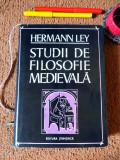 Hermann Ley – Studii de filosofie medievala – Tiraj: 2500 ex. legate (1973), Alta editura