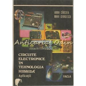 Circuite Electronice In Tehnologia Hibrida - Horia Carstea, Mihai Georgescu