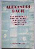 Alexandru Baciu - Din amintirile unui secretar de redacție 1943-1978 autograf