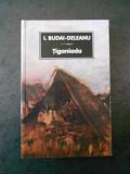 I. BUDAI DELEANU - TIGANIADA