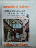 MENTALITATI CULTURALE SI FORME ARTISTICE- ANDREI CORNEA- 1984