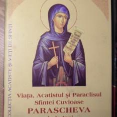 VIATA, ACATISTUL SI PARACLISUL SFINTEI CUVIOASE PARASCHEVA DE LA IASI - NECUNOSC