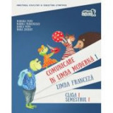 Comunicare in limba moderna 1. Limba franceza. Clasa I, semestrul I (contine CD) - M. Popa, M. Franculescu, B. Popa, D. Zografi
