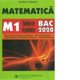 Matematica. M1. subiecte rezolvate. BAC 2020