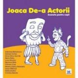 Joaca de-a actorii. Scenete pentru copii - Gabriela Barbulescu