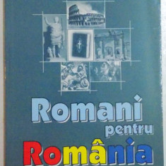 ROMANI PENTRU ROMANIA de PAUL DAN , 2004