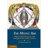 The Mystic Ark: Hugh of Saint Victor, Art, and Thought in the Twelfth Century - Dr Conrad Rudolph