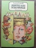 Peripetiile Alisei in Tara Minunilor- Lewis Carroll