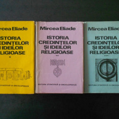 MIRCEA ELIADE - ISTORIA CREDINTELOR SI IDEILOR RELIGIOASE  3 volume, cartonate