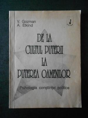 V. GOZMAN - DE LA CULTUL PUTERII LA PUTEREA OAMENILOR foto