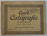 CAIET DE CALIGRAFIE , APROBAT DE MINISTER CU ORDINUL NO 48913 , DIN 7 IUNIE 1921 PENTRU CLASA I URBANA SI DIVIZIA 1 RURALA de I. GHIATA ... I. G. BRAT