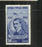 ROMANIA 1953 - 40 ANI DE LA MOARTEA LUI VLAICU - LP. 358