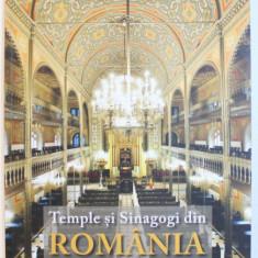 TEMPLE SI SINAGOGI DIN ROMANIA - PATRIMONIU EVREIESC , NATIONAL SI UNIVERSAL , 2018