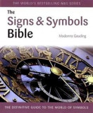 The Signs & Symbols Bible. The Definitive Guide to the World of Symbols